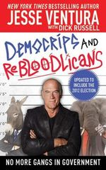 DemoCRIPS and ReBLOODlicans : No More Gangs in Governmnet - Jesse Ventura