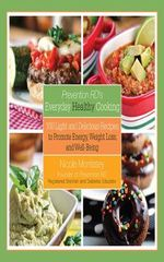 Prevention RD's Everyday Healthy Cooking : 100 Light and Delicious Recipes to Promote Energy, Weight Loss, and Well-Being - Nicole Morrissey