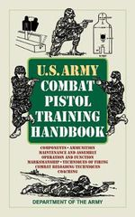 U.S. Army Combat Pistol Training Handbook : The 1950s - Department of the Army