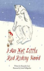 I Am Not Little Red Riding Hood - Alessandro Lecis