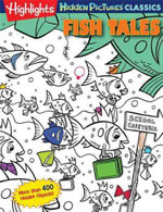 Fish Tales : Highlights Hidden Pictures(r) Classics