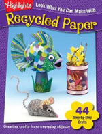 Look What You Can Make with Recycled Paper - Kathy Ross