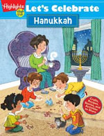 Let's Celebrate Hanukkah : Crafts, Recipes, Stories, and Activities to Share - Highlights for Children