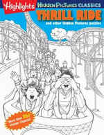 Thrill Ride : Highlights Hidden Pictures(r) Classics - Highlights for Children