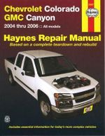 Chevrolet Colorado Automotive Repair Manual : 2004-12 - Anon