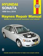 Hyundai Sonata Automotive Repair Manual : 1999-2014 - Anon