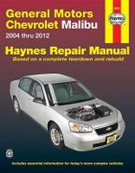 GM Chevrolet Malibu Automotive Repair Manual : 2004-12 - Anon