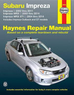 Subaru Impreza and WRX Automotive Repair Manual : 2002 to 2014 - Anon