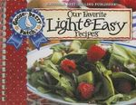 Our Favorite Light and Easy Recipes Cookbook : Over 60 of Our Favorite Light and Easy Recipes, Plus Just as Many Handy Tips - Gooseberry Patch