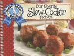 Our Favorite Slow-cooker Recipes Cookbook : Serve Up Meals That are Piping Hot, Delicious and Ready When You are...and Your Slow Cooker Does All the Work! - Gooseberry Patch