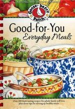 Good-For-You Everyday Meals Cookbook : Everyday Cookbook Collection - Gooseberry Patch