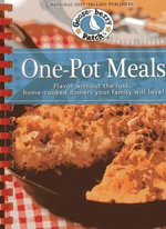 One Pot Meals : Flavor Without the Fuss...Home-Cooked Dinners Your Family Will Love! - Gooseberry Patch