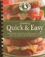Country Quick & Easy : Fast Family Favorites & Nothing-to-it Meals That are Simple, Satisfying & Delicious - Gooseberry Patch