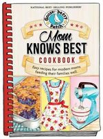Mom Knows Best Cookbook : Everyday Cookbook Collection - Gooseberry Patch