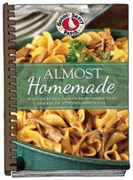 Almost Homemade Recipes : Shortcuts to Your Favorite Home-Cooked Meals Plus Tips for Effortless Entertaining - Gooseberry Patch