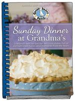 Sunday Dinner at Grandma's : Grandma's Best Recipes for Delicious Dishes Full of Old-Fashioned Flavor, Plus Memories from the Heart - Gooseberry Patch