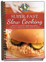 Super-Fast Slow Cooking : Everyday Cookbook Collection - Gooseberry Patch