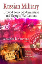 Russian Military : Ground Force Modernization & Georgia War Lessons