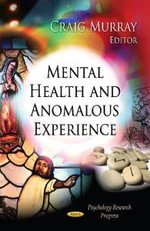Mental Health & Anomalous Experience : Kinetics, Structure Formation & Disorders