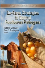 On-Farm Strategies to Control Foodborne Pathogens : Etiology, Pathogenesis & Treatments