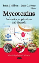 Mycotoxins : Properties, Applications, and Hazards