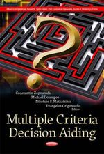 Multiple Criteria Decision Aiding : Methods and Applications - Constantin Zopounidis