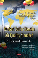 Revised Sulfur Dioxide Air Quality Standard : Costs & Benefits