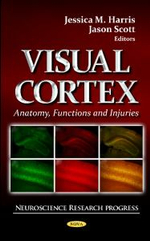 Visual Cortex : Anatomy, Functions & Injuries - Jessica M. Harris