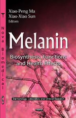Melanin : Biosynthesis, Functions & Health Effects