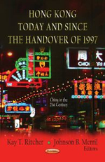 Hong Kong Today & Since the Handover of 1997 : Economics, Political & Social Issues