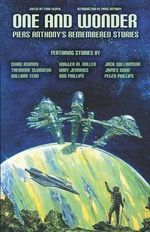 One and Wonder : Piers Anthony's Remembered Stories
