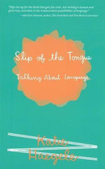 Slip of the Tongue : Talking About Language - Katie Haegele