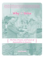 Why We Drive : The Past, Present, and Future of Automobiles in America - Andy Singer