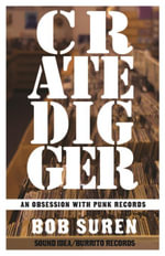 Crate Digger : An Obsession With Punk Records - Bob Suren
