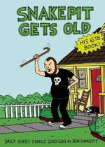 Snake Pit Gets Old : Daily Diary Comics 2010 - 2012 - Ben Snakepit