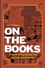 On the Books : A Graphic Tale of Working Woes at NYC's Strand Bookstore - Greg Farrell