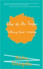 Slip of the Tongue : Talking About Language - Katie Haegele