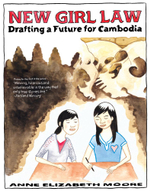New Girl Law : Drafting a Future for Cambodia - Anne Elizabeth Moore