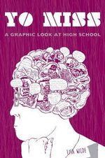 Yo Miss : A Graphic Tale of High School - Lisa Wilde