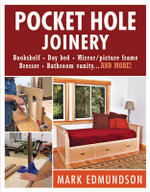 Pocket Hole Joinery : Bookshelf* Day Bed* Mirror Picture Frame* Dresser* Bathroom Vanity...and More - Mark Edmundson