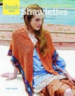Shawlettes : 6 Oriignal Lace Patterns to Knit - Jean Moss