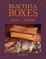 Beautiful Boxes : Design and Technique - Doug Stowe