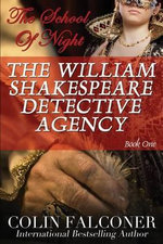 The William Shakespeare Detective Agency : The School of Night - Colin Falconer