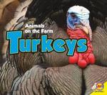 Turkeys : Animals on the Farm (Hardcover) - Aaron Carr