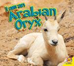 Arabian Oryx : I Am (Av2 Weigl) - Aaron Carr