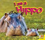 Hippopotamus : I Am (Av2 Weigl) - Aaron Carr