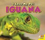 Iguana : I Love My Pet - Aaron Carr