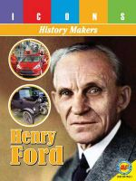 Henry Ford : Icons: History Makers - Pamela McDowell