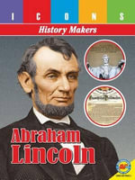 Abraham Lincoln : Icons: History Makers - Lauren Diemer