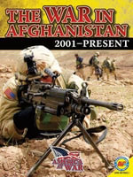 The War in Afghanistan : 2001-Present - Steve Goldsworthy